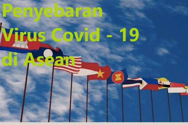 Penyebaran Virus Covid – 19 di Asean